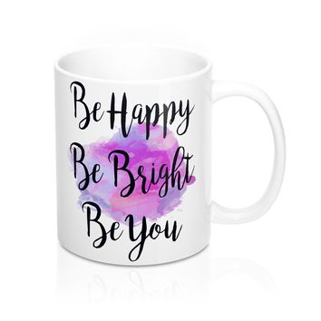 Be Happy, Be Bright, Be You Watercolor Quote Mug