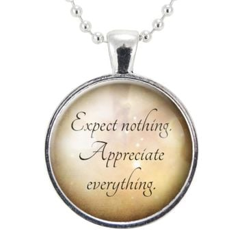 Expect Nothing, Appreciate Everything Mindfulness Necklace, Zen Yoga Jewelry, Inspirational Quote Pendant