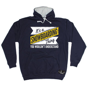 Powder Monkeez It's A Snowboarding Thing Snowboard Hoodie