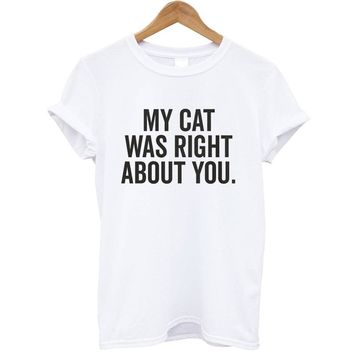 My Cat Was Right About You Funny T-Shirt