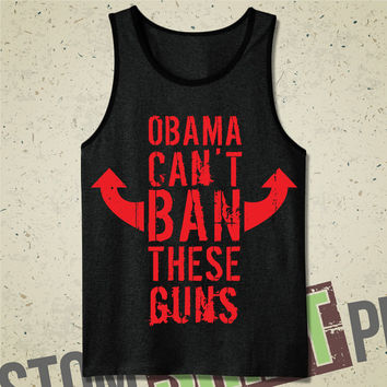 Obama Can't Ban These Guns Tank - Tshirt - Tee - Shirt - Mens - Funny - Humor - 2nd Amendment - Gun Control - Political Humor - Bodybuilder