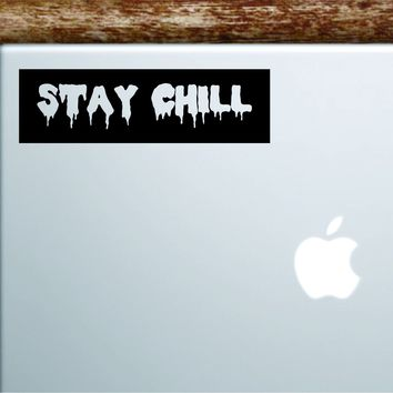 Stay Chill Rectangle Laptop Apple Macbook Quote Wall Decal Sticker Art Vinyl Inspirational Motivational Teen Funny Cool