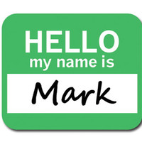 Mark Hello My Name Is Mouse Pad