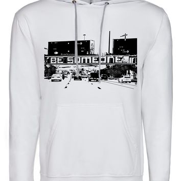 """Be Someone"" French Terry Pullover Hoodie"