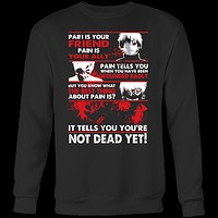 Tokyo Ghoul - Kaneki Pain It tells you you're not dead yet - Unisex Sweatshirt T Shirt - TL01047SW