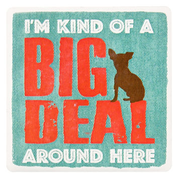 Dog I'm Kind Of A Big Deal Ceramic Refrigerator Magnet