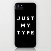 JUST MY TYPE (BLACK) iPhone & iPod Case by K IS FOR BLACK | Society6