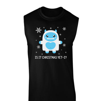 Is It Christmas Yet - Yeti Abominable Snowman Dark Muscle Shirt