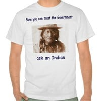 sure you can trust the government ask an indian tee shirt