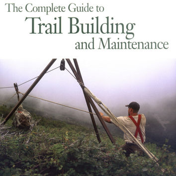 The Complete Guide to Trail Building and Maintenance, 3rd Edition