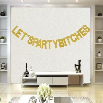 Lets Party Bitches Banner Gold Glitter Birthday Party Banner Decorative Garland Photo Backdrop Party Decoration 1 Set/bag