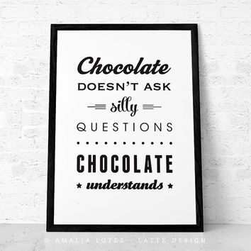 Chocolate doesn't ask silly questions Chocolate understands retro kitchen print kitchen decor chocolate print kitchen print kitchen poster