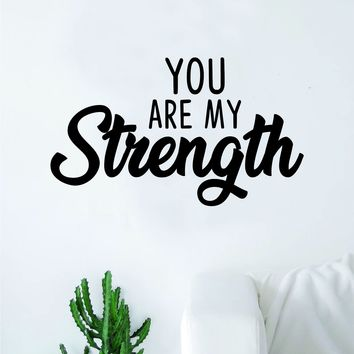 You Are My Strength Quote Wall Decal Sticker Bedroom Home Room Art Vinyl Inspirational Motivational Teen Decor Religious Bible Verse Blessed Spiritual God