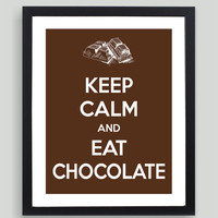 8x10 Keep Calm and Eat Chocolate Art Print - Customized in Any Color Personalized Typography Funny Gift