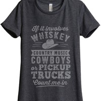 Whiskey Country Music Cowboys or Pickup Trucks Count Me In