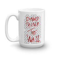 Donald Trump The Wall Parody Mug