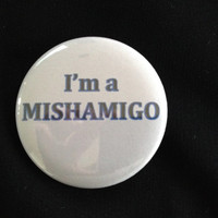 Supernatural - I'm A Mishamigo  - 2.25 inch button/ pin - Black and Grey - Supernatural