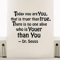 WALL DECAL VINYL STICKER DR. SEUSS QUOTE TODAY YOU ARE YOU BEDROOM DECOR SB29