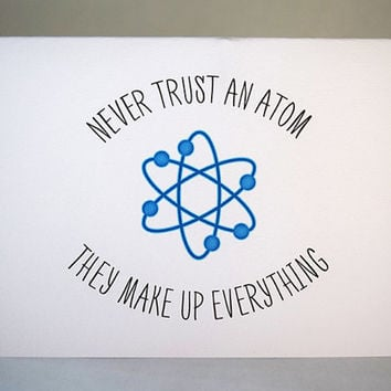Never Trust an Atom Card, 5.5 x 4.25 Inch (A2), Geek Gifts, Geek Cards, Nerdy Cards, Blue Atom, Funny Cards, Science, Chemistry