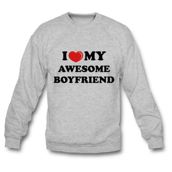 Love My Awesome Boyfriend Sweatshirt