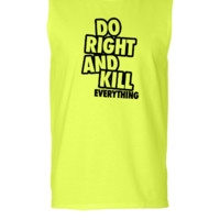 Do Right And Kill Everything