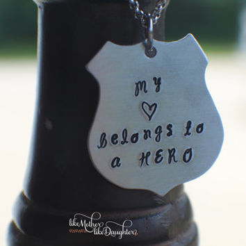 My Heart Belongs to a HERO - Hand Stamped Necklace - Hero Necklace - Police Badge Necklace