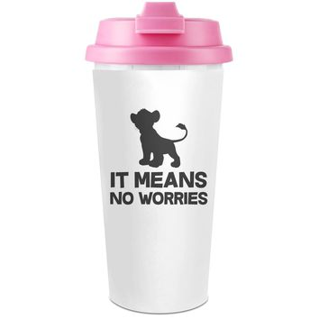 It Means No Worries Slogan   Plastic Travel Coffee Cup - 450 ml - Enjoy Your Drinks Everywhere