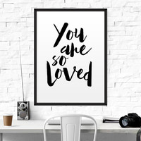 "Nursery Prints Love Print Nursery Wall Art Black and White Nursery Art ""You Are So Loved Art"" Printable Art Nursety Print Kids Quote Print"
