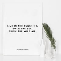 Waldo Emerson Quotes - Live in the sunshine.Swim the sea.Drink the wild air. - Printable Posters - Quote Prints -Modern Wall Art-Inspiration
