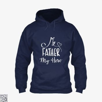My Father My Hero, Father's Day Hoodie