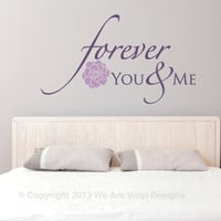 "Bedroom Wall Decals. Forever - You and Me (19"" wide x 11"" tall) CODE 058"