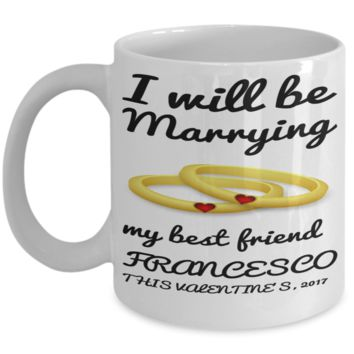 Engagement Fiance Marriage Mug - Valentines Gift For Future Wife - Personalized Vday Engaged Cup - Valentines Best Friend Coffee Cup