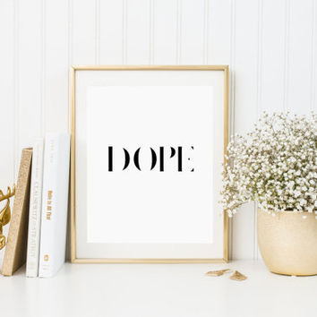 PRINTABLE Fashion DOPE Typography Quotes Fun Print Office Decor Bedroom Wall Poster Home Art Funny Wall Art Funny Fashion Quote PRINTABLE