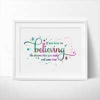 'If You Keep on Believing', Cinderella Quote Watercolor Art Print