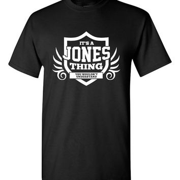 It's a Jones Thing You Wouldn't Understand Shirt (ANY NAME) Last Name Shirt Surname Last Name Pride Family Reunion T-Shirt Modern BD-137