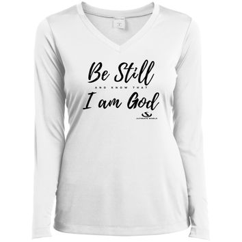 BE STILL AND KNOW THAT I AM GOD Ladies' LS Performance V-Neck T-Shirt