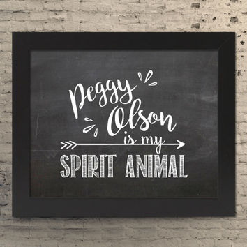 Peggy Olson is My Spirit Animal, Mad Men Wall Art, Mad Men Gift, Madmen Print, Madmen Decor, Mad Men TV, Madmen Poster, Mad Men Design