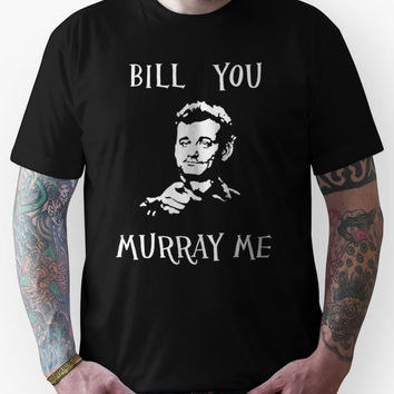 Bill you murray me Unisex T-Shirt