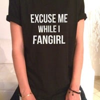 Excuse me while i fangirl T Shirt Unisex womens gifts girls tumblr funny slogan fangirls shirt daughter gift cute