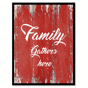 Family Gathers Here Happy Love Quote Saying Gift Ideas Home Decor Wall Art