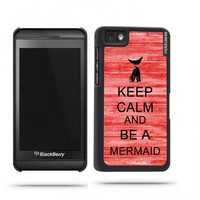 Keep Calm And Be A Mermaid Red Wood Blackberry Z10 Case - For Blackberry Z10