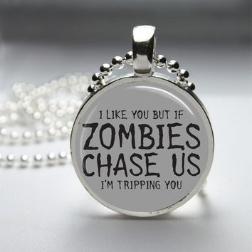 Round Glass Bezel Pendant If Zombies Chase Us I'm by IncrediblyHip