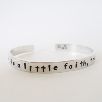 All You Need is a little Faith, Trust and Pixie Dust Bracelet, Hand Stamped, Customizable