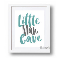 Baby boy gift idea Printable Boy wall art print Gray Teal Nursery wall art Boy's bedroom quote Little Man Cave DOWNLOAD 5x7 8x10 11x14 16x20