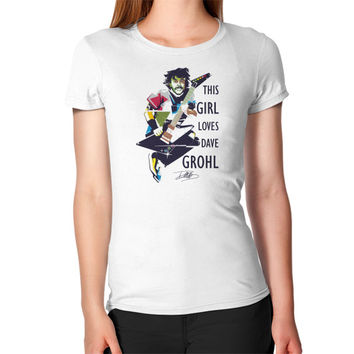 THIS GIRL LOVES DAVE GROHL Women's T-Shirt