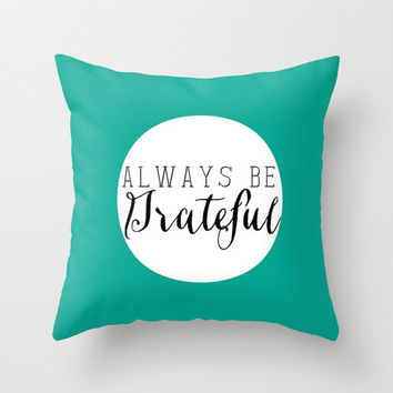 """Inspirational """"Always be grateful"""" quote typography home decor throw pillow cover, decorative pillow home accessory"""
