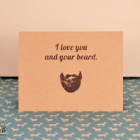 I love you and your beard. - Greeting card- Love for Valentine's Day- Blank Inside