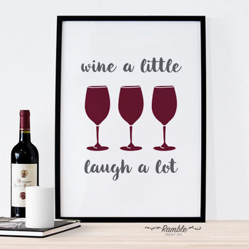 Wine a Little Laugh A Lot - wine quote kitchen art print