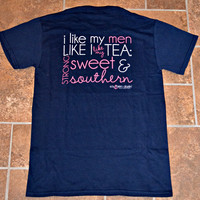 SOUTHERN DARLIN' COLLECTION: I Like My Men Like I Like My Tea Tee