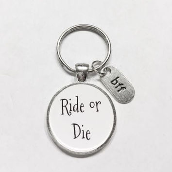 Ride Or Die Bff Gift For Best Friend Quote Keychain